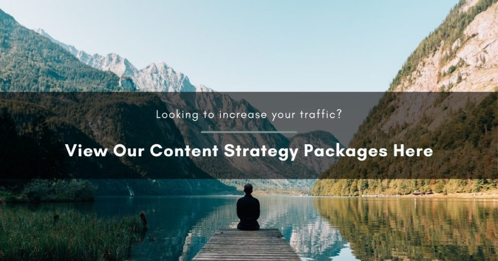 Call to action that reads: Looking to increase your traffic? View our content strategy packages here